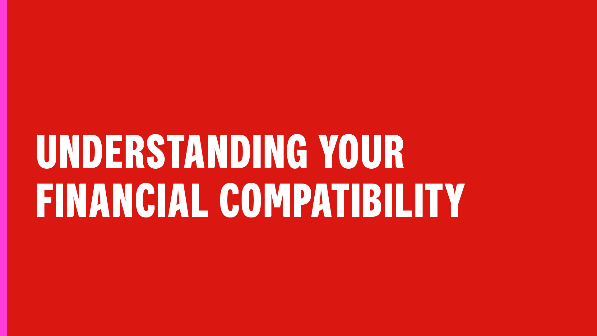 Understanding your financial compatibility.